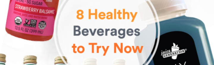 8 Healthy Beverages to Add to Your Shopping Cart